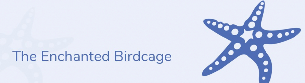 The Enchanted Birdcage